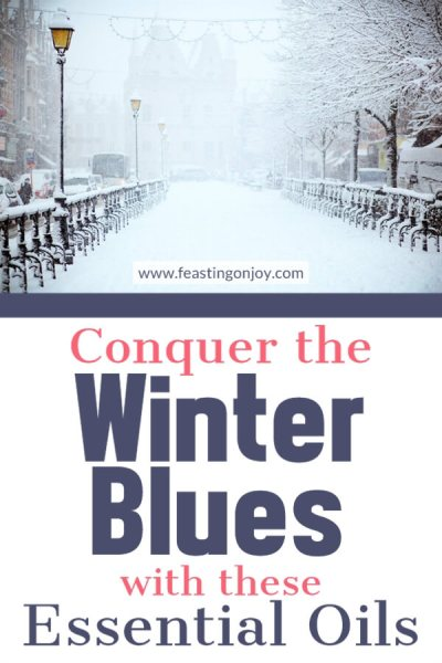 Conquer the Winter Blues with These Essential Oils | Feasting On Joy