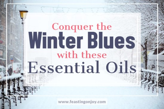 Conquer the Winter Blues with These Essential Oils 1 | Feasting On Joy