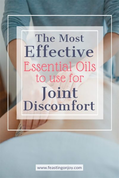 The Most Effective Essential Oils to use for Joint Discomfort | Feasting On Joy