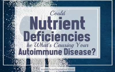 Could Nutrient Deficiencies be What's Causing Your Autoimmune Disease?