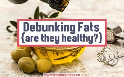 Debunking Fats {Are They Healthy?}