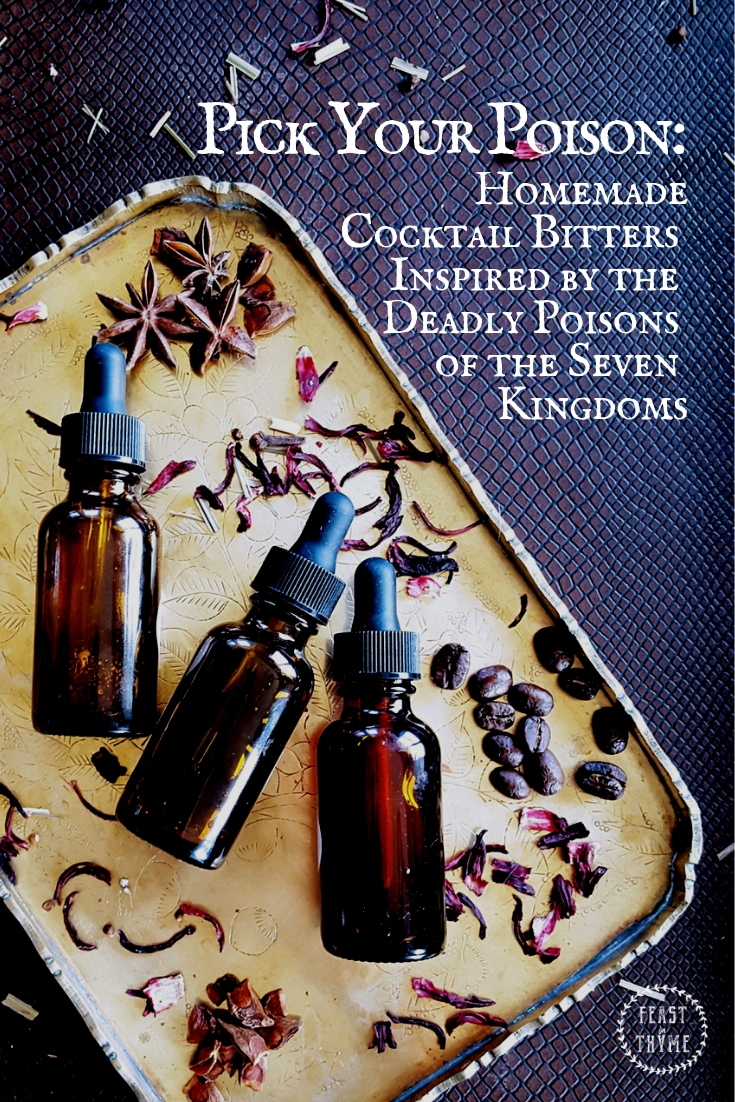 Impress your guests and frighten your enemies with these homemade cocktail bitters inspired by the deadliest poisons in Game of Thrones. #GoTpremiere #gameofthrones #cocktailbitters #HBO | FeastInThyme.com