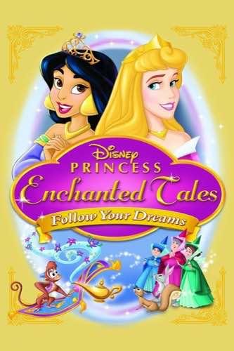 Disney Princess Enchanted Tales Follow Your Dreams 2007 movie poster