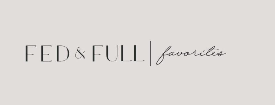 Fed & Full Favorites