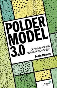 Poldermodel 3.0 - De toekomst van arbeidsverhoudingen