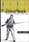 The Civil War in Coastal North Carolina