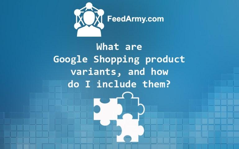 Google Shopping Variants