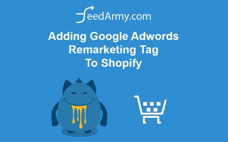 Adding Google Adwords Remarketing Tag To Shopify