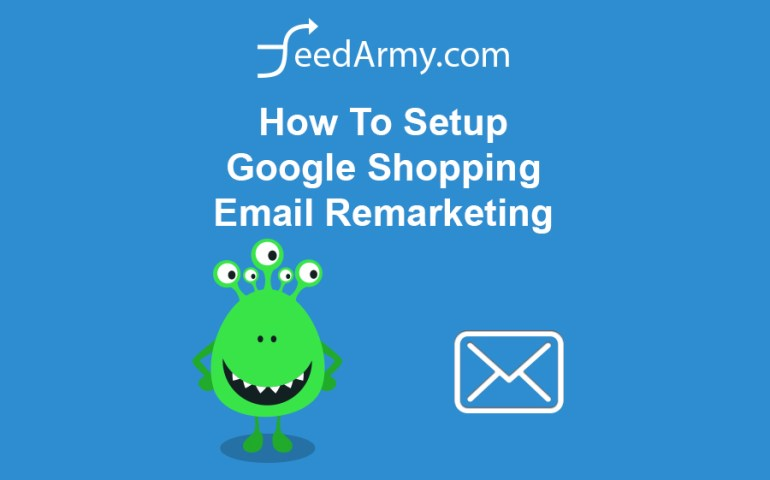 How To Setup Google Shopping Email Remarketing