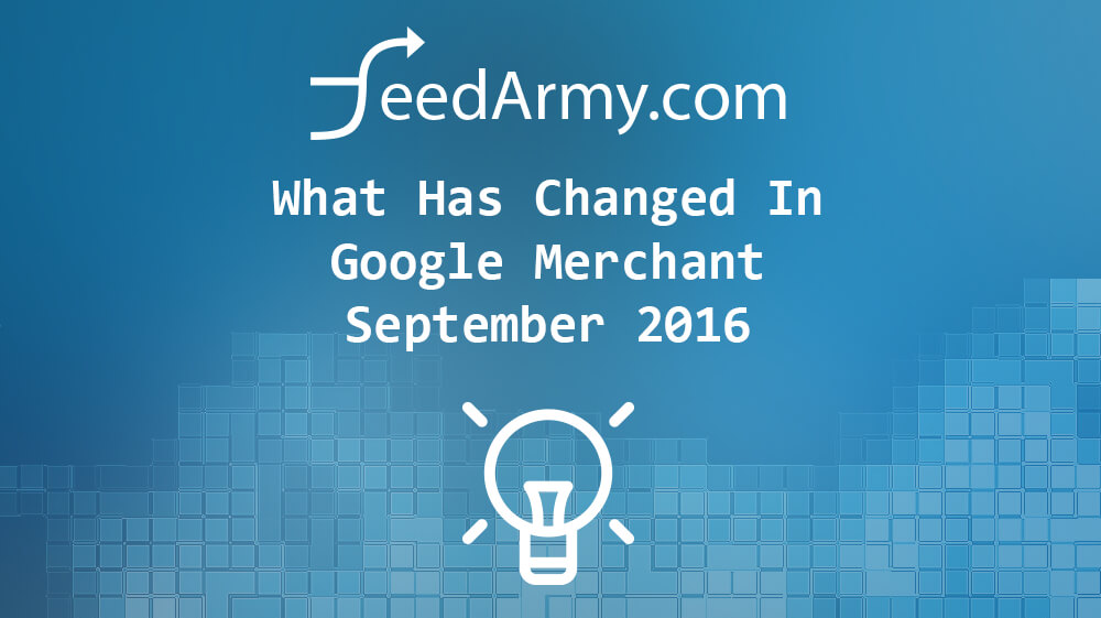 What Has Changed In Google Merchant September 2016