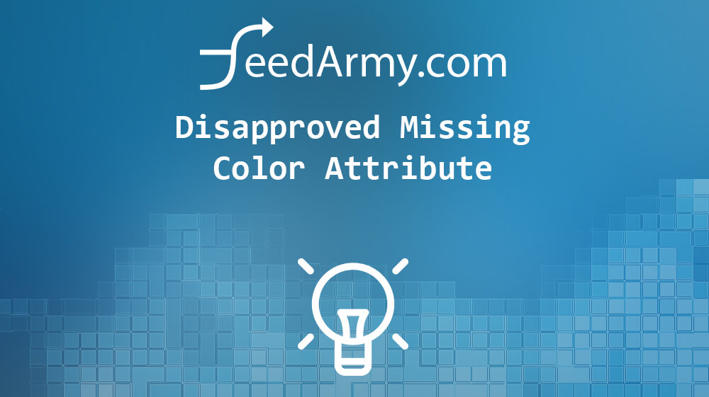 Disapproved Missing Color Attribute