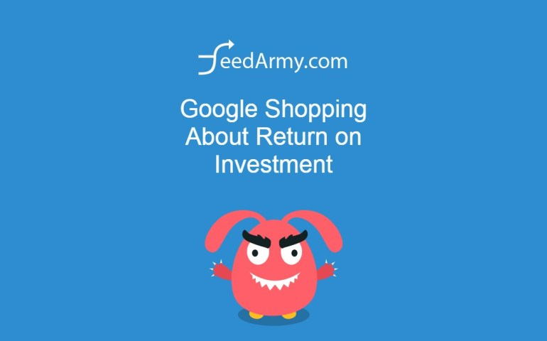 Google Shopping About Return on Investment