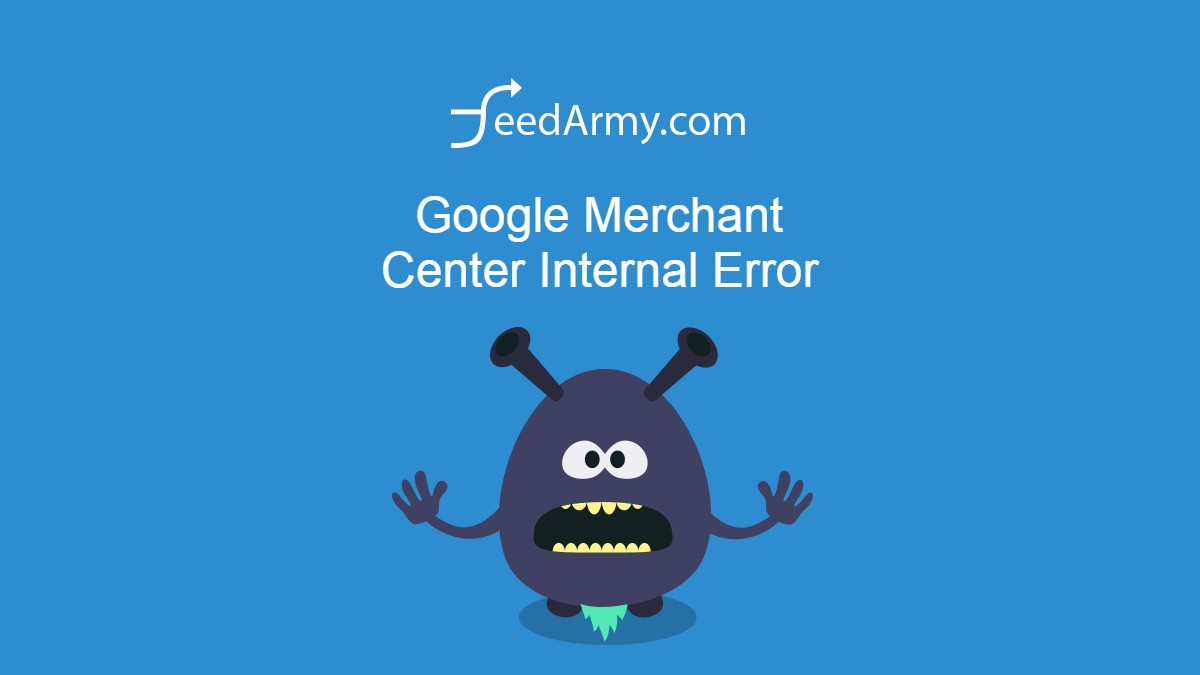 Google Merchant Center Internal Error
