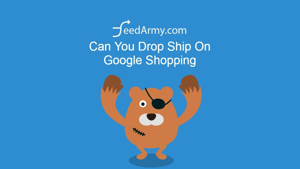 Can You Drop Ship On Google Shopping