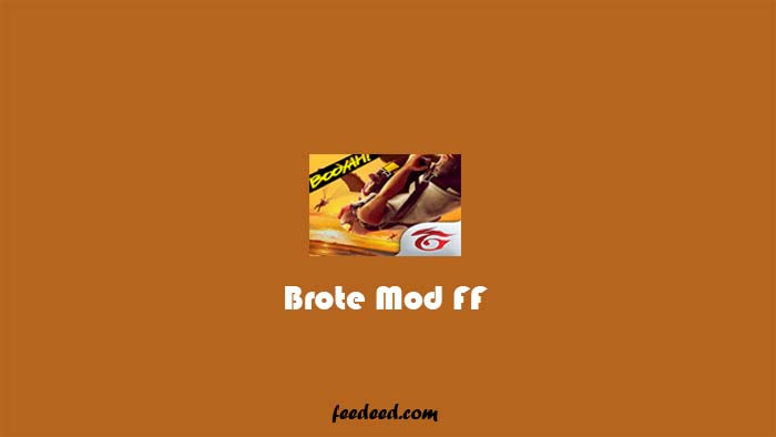 Download Brote Mod FF Apk Cheat Menu Free Fire Terbaru 2021