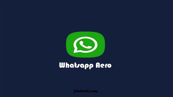 Download WhatsApp Aero Apk Versi Terbaru 2021 (Anti Banned)