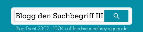 Blog-Event - Blogg den Suchbegriff III (Abgabe bis zum 10. April 2016)