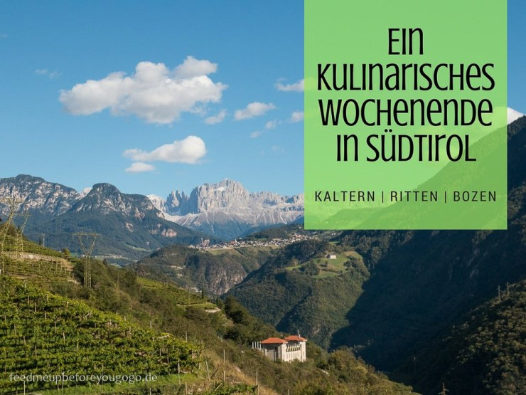 Kulinarisches Wochenende in Südtirol Kaltern Ritten Bozen