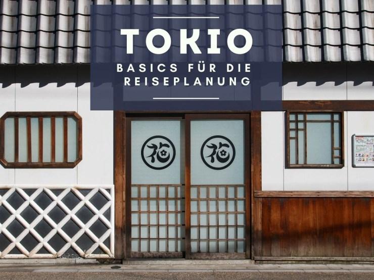 Tokio - Basics für die Reiseplanung. Tipps für Reise nach Japan