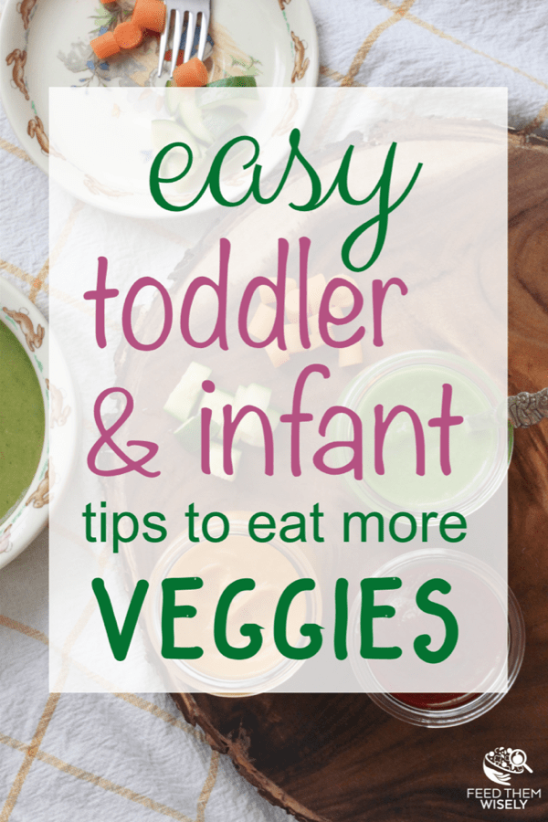 3 simple research proven tips that get infants and toddlers to eat veggies without being deceptive #infants #toddlers #veggies #weaning #pickyeaters