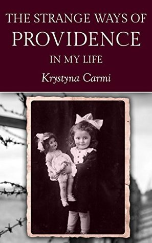 The Strange Ways of Providence In My Life: A Holocaust Survivor Story Book Cover