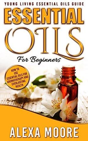 Essential Oils: The Ultimate Essential Oils Guide Book Cover