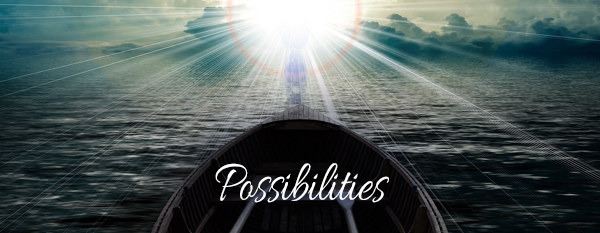 When You Believe In Yourself You Believe in Possibilities!