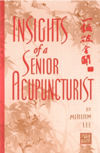 Book cover, Insights of a Senior Acupuncturist by Miriam Lee
