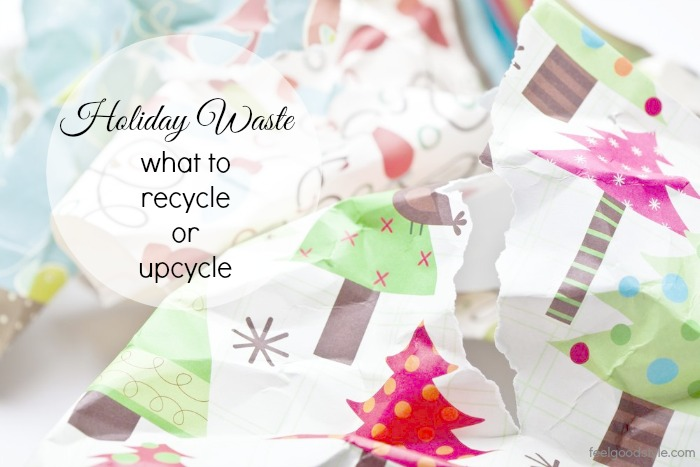 Holiday Waste to Recycle or Upcycle