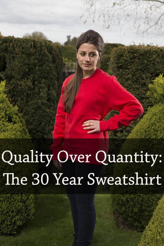 The 30 year sweatshirt and sustainable fashion