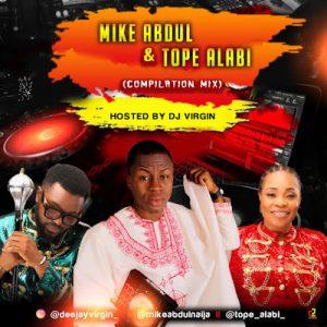 DJ Virgin – Best Of Mike Abdul & Tope Alabi Gospel Mixtape