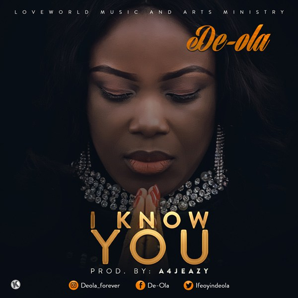De-ola – I Know You(Mp3 Download + Lyrics)