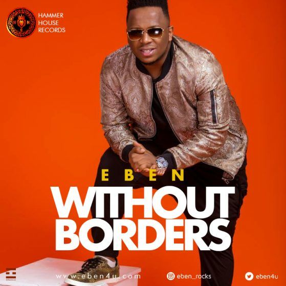 Eben – Without Borders(Mp3 Download + Lyrics)