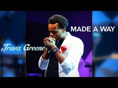 Travis Greene – Made a Way(Mp3 Download + Lyrics)