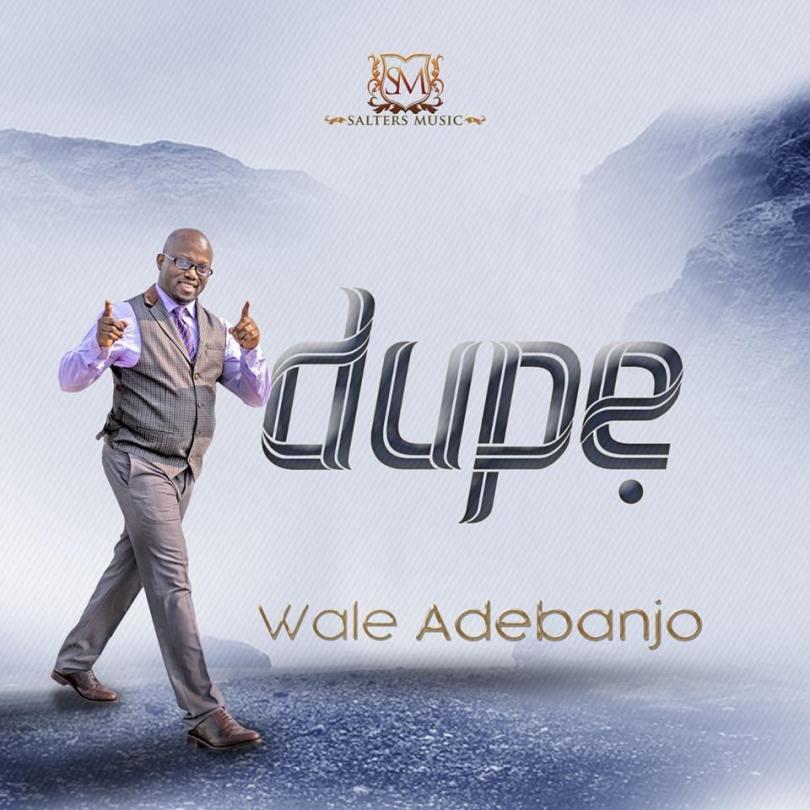Wale Adebanjo – Dupe (Mp3 Download + Lyrics)
