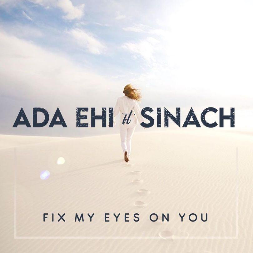 Ada – Fix My Eyes On You ft. Sinach (Mp3 Download + Lyrics)