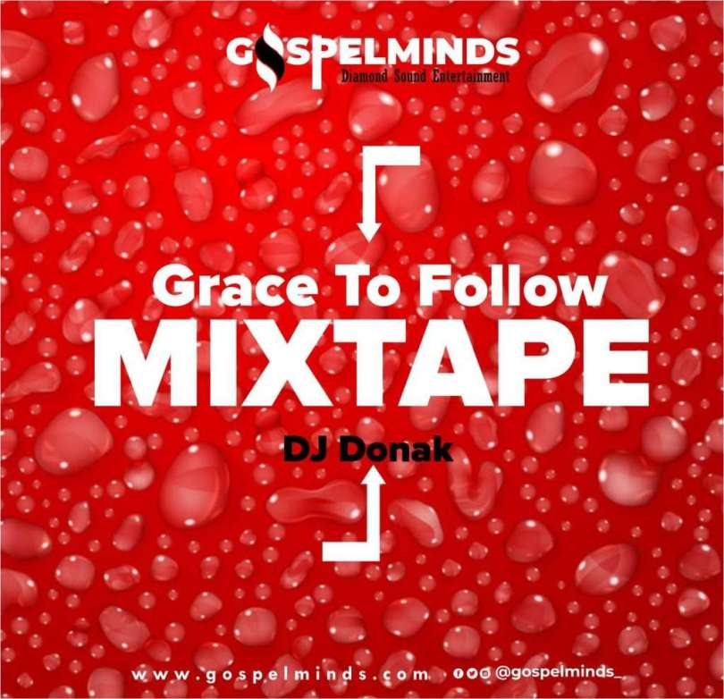 DJ Donak Latest Nigeria Gospel Music Mixtape - Grace To Follow Gospel Mix