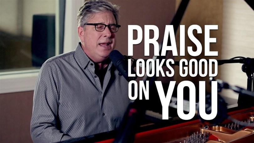 Don Moen – Praise Looks Good on You (Mp3 Download + Lyrics)