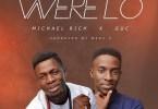 Michael Rich – Werelo ft. GUC (Mp3 Download + Lyrics)