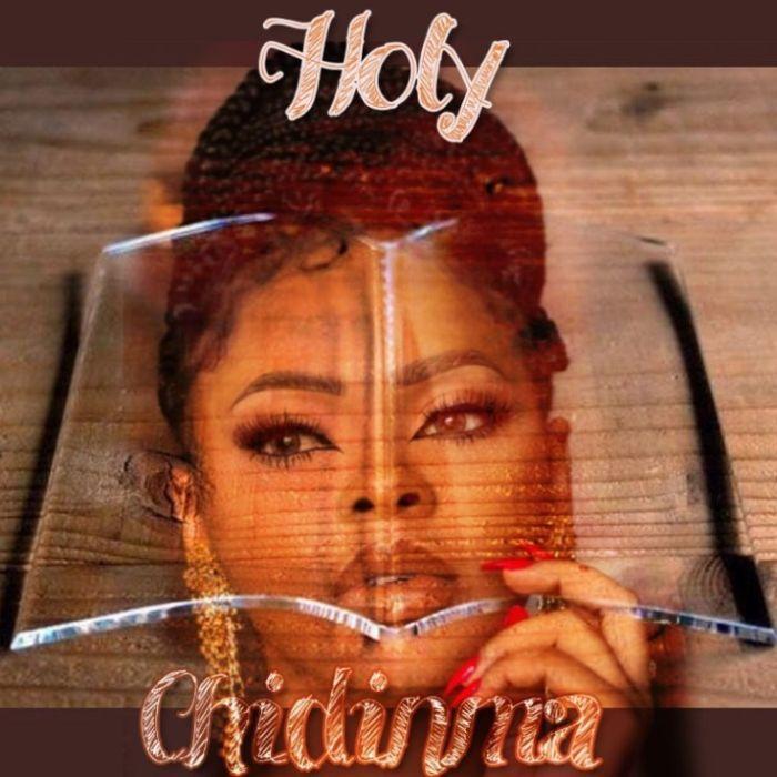 Minister Chidinma – Holy (Mp3 Download + Lyrics)