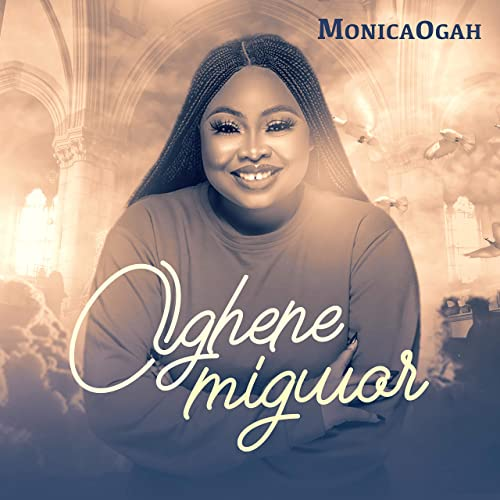 Monica Ogah – Oghene Migwo (Mp3 Download + Lyrics)