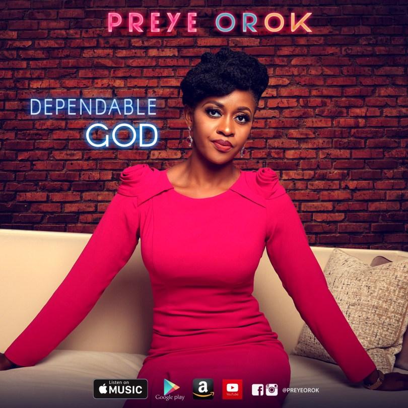 Preye Orok – Dependable God (Mp3 Download + Lyrics)