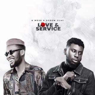 True Love – A Mose & Echow Clay (Mp3 Download + Lyrics)