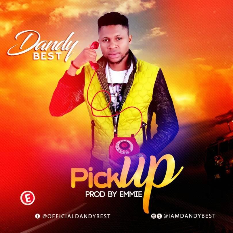Dandy Best – Pick up (Mp3 Download + Lyrics)