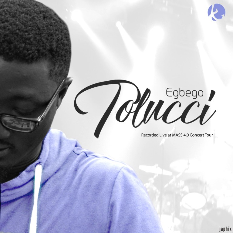 Egbega (Live) – Tolucci & MASS Squad (Mp3 Download + Lyrics)