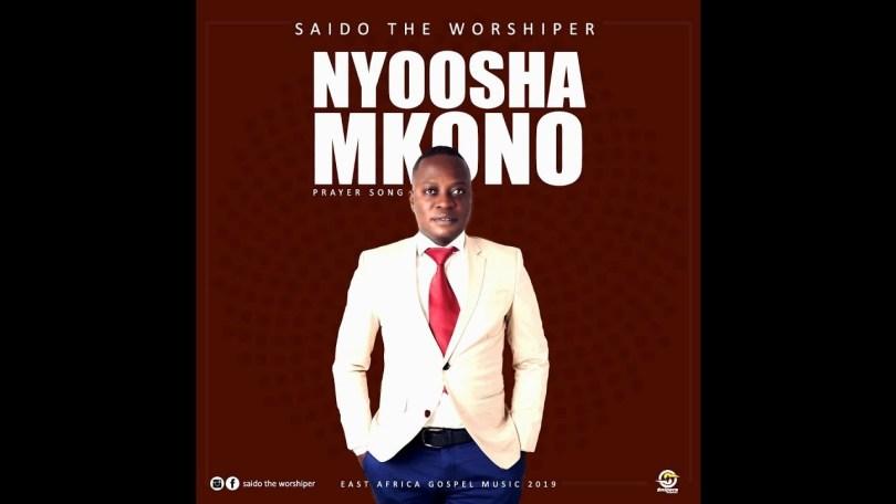 Nyosha Mkono Wako – Saido The Worshiper (Mp3 Download + Lyrics)