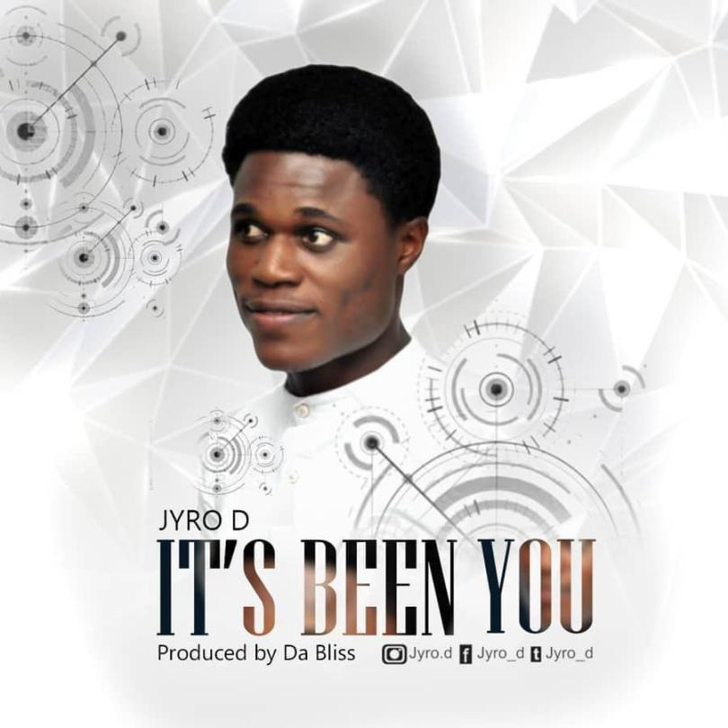 Jyro D – It's Been You By (Mp3 Download + Lyrics)