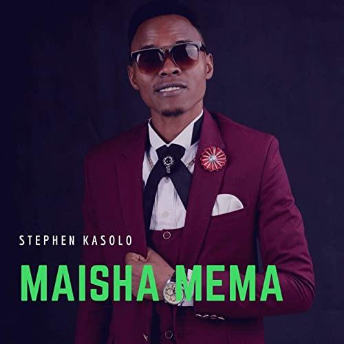Stephen Kasolo – Maisha Mema (Mp3 Download + Lyrics)