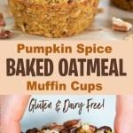 PUMPKIN SPICE BAKED OATMEAL MUFFIN CUPS | gluten free healthy breakfast