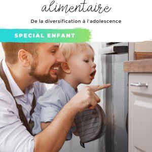 Accompagnement diversification alimentaire et alimentation de l'enfant et l'adolescent